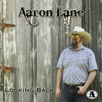 Aaron Lane - Looking Back
