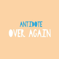 Antidote - Over Again