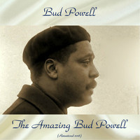 Bud Powell - The Amazing Bud Powell (Remastered 2018)
