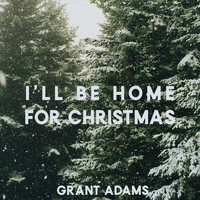 Grant Adams - I'll Be Home for Christmas