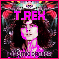 T Rex - Cosmic Dancer