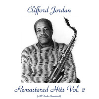 Clifford Jordan - Remastered Hits Vol, 2 (All Tracks Remastered)