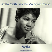 Aretha Franklin with the Ray Bryant Combo - Aretha (All Tracks Remastered)