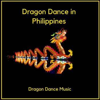 Dragon Dance Music - Dragon Dance in Philippines