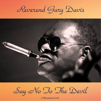 Reverend Gary Davis - Say No To The Devil (Remastered 2018)