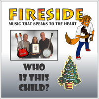Fireside - Who Is This Child