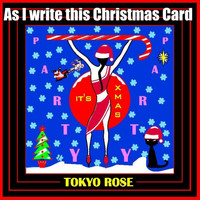 Tokyo Rose - As I Write This Christmas Card