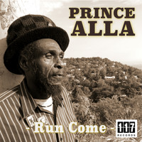 Prince Alla - Run Come
