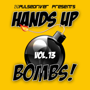 Pulsedriver - Hands Up Bombs!, Vol. 13 (Pulsedriver Presents)