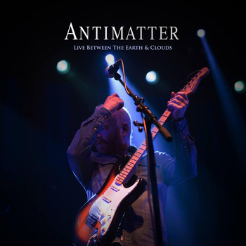 Antimatter - Live Between the Earth & Clouds (Explicit)