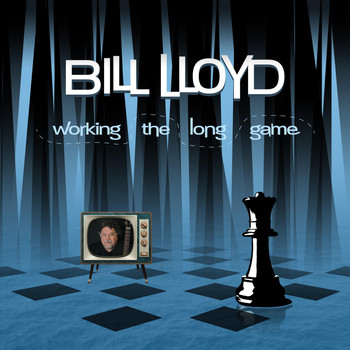 Bill Lloyd - Working the Long Game