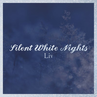 Liv - Silent White Nights