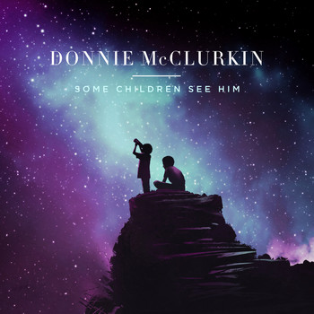 Donnie McClurkin - Some Children See Him