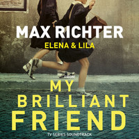"Max Richter - Elena & Lila (From ""My Brilliant Friend"" TV Series Soundtrack)"