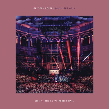 Gregory Porter - One Night Only (Live At The Royal Albert Hall / 02 April 2018)