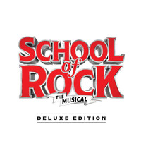 Andrew Lloyd Webber - School of Rock: The Musical (Original Cast Recording) (Deluxe Edition)