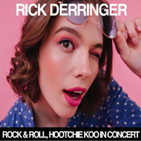 Rick Derringer - Rock & Roll, Hoochie Koo (In Concert)