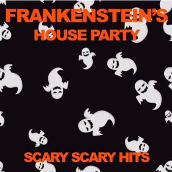 Various Artists - Frankenstein's House Party: Scary Scary Hits