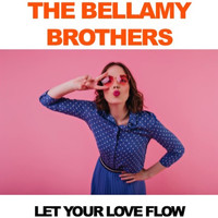 The Bellamy Brothers - The Bellamy Brothers: Let Your Love Flow (Live)