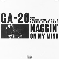 GA-20 - Naggin' On My Mind