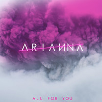 Arianna - All for You