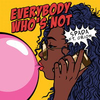 Spada - Everybody Who's Not (feat. Orion)