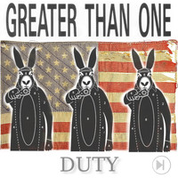 Greater Than One - Duty