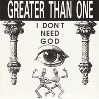 Greater Than One - I Don't Need God