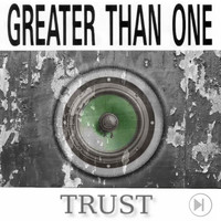 Greater Than One - Trust