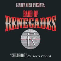 Band of Renegades & Carter's Chord - Childhood