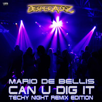 Mario De Bellis - Can You Dig It, Pt. 2 (Techy Night Remix Edition)