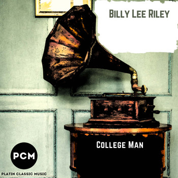Billy Lee Riley - College Man