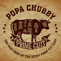 Popa Chubby - Prime Cuts - The Very Best of the Beast from the East (Explicit)