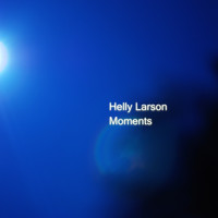 Helly Larson - Moments