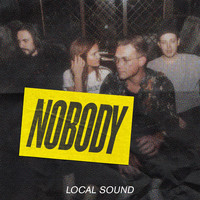 Local Sound - Nobody