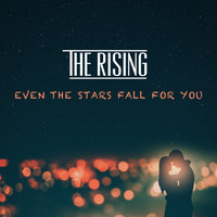 The Rising - Even the Stars Fall for You (Single Edit)