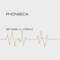 Phonseca - Between a Dream