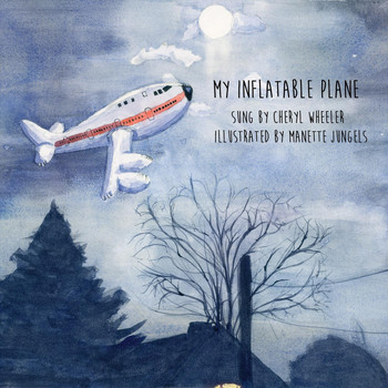 Cheryl Wheeler - My Inflatable Plane