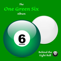 Behind the Eight Ball - One Green Six