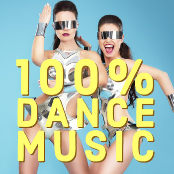 Various Artists - 100% Dance Music (Explicit)