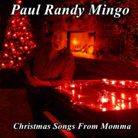 Paul Randy Mingo - Christmas Songs from Momma (Songs My Momma Taught Me)
