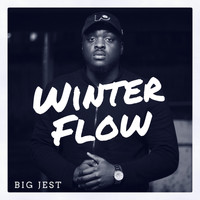 Big Jest - Winter Flow (Explicit)