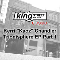 Kerri Chandler - Trionisphere EP, Part 1