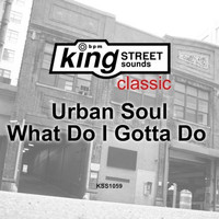 Urban Soul - What Do I Gotta Do
