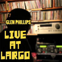 Glen Phillips - Live at Largo