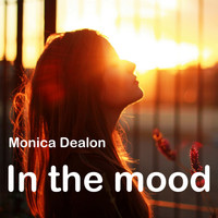 Monica Dealon - In the Mood