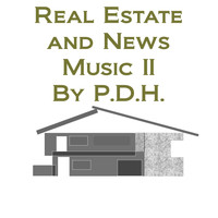 P.D.H. - Real Estate and News Music II