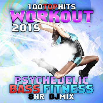 Workout Electronica - 100 Top Hits Workout 2019 Psychedelic Bass 8hr Fitness DJ Mix