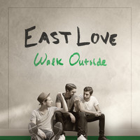 East Love - Walk Outside