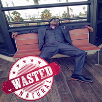 Natural - Wasted (Explicit)